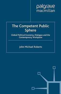 Roberts, John Michael - The Competent Public Sphere, ebook