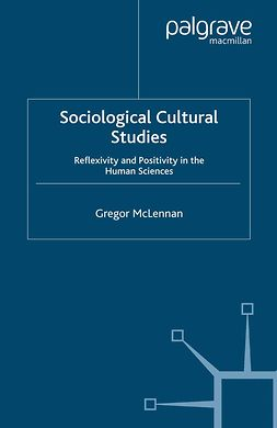 McLennan, Gregor - Sociological Cultural Studies, ebook