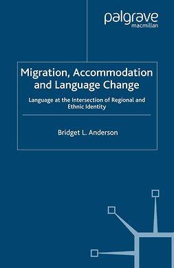 Anderson, Bridget L. - Migration, Accommodation and Language Change, e-kirja