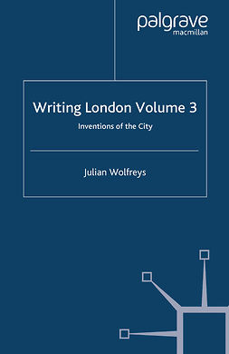 Wolfreys, Julian - Writing London Volume 3, e-kirja