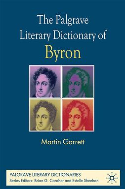 Garrett, Martin - The Palgrave Literary Dictionary of Byron, ebook