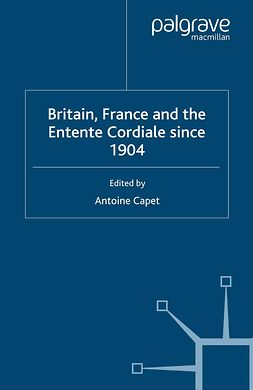 Capet, Antoine - Britain, France and the Entente Cordiale since 1904, e-kirja
