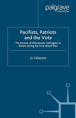 Vellacott, Jo - Pacifists, Patriots and the Vote, ebook