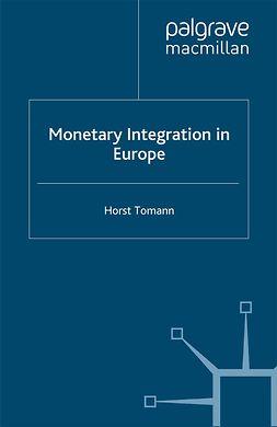 Tomann, Horst - Monetary Integration in Europe, e-kirja