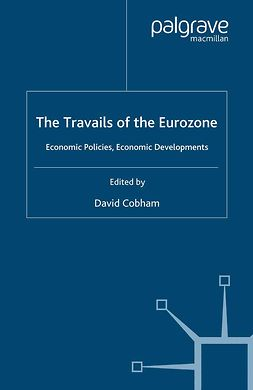 Cobham, David - The Travails of the Eurozone, ebook