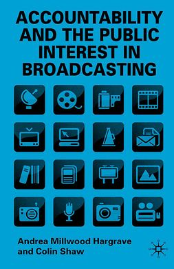 Hargrave, Andrea Millwood - Accountability and the Public Interest in Broadcasting, ebook