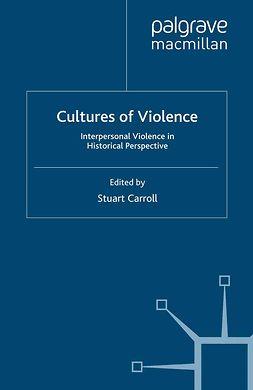 Carroll, Stuart - Cultures of Violence, ebook
