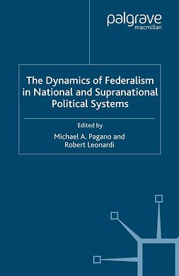 Leonardi, Robert - The Dynamics of Federalism in National and Supranational Political Systems, e-bok