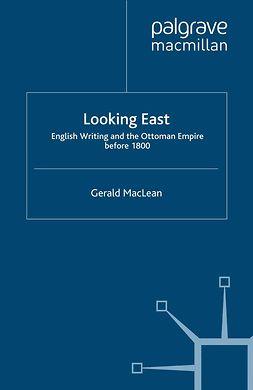 MacLean, Gerald - Looking East, e-bok
