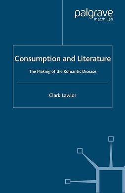 Lawlor, Clark - Consumption and Literature, e-kirja