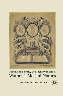 Benjamin, Orly - Feminism, Family, and Identity in Israel, ebook