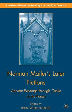 Whalen-Bridge, John - Norman Mailer's Later Fictions, e-kirja
