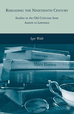 Webb, Igor - Rereading the Nineteenth Century, e-bok