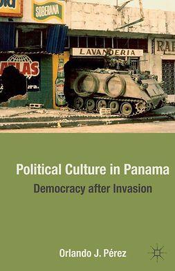 Pérez, Orlando J. - Political Culture in Panama, e-bok