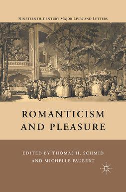 Faubert, Michelle - Romanticism and Pleasure, e-bok