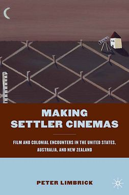 Limbrick, Peter - Making Settler Cinemas, ebook