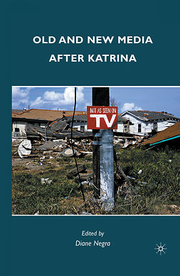 Negra, Diane - Old and New Media after Katrina, ebook