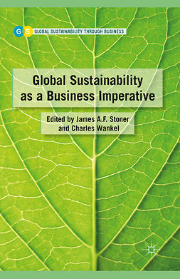 Stoner, James A. F. - Global Sustainability as a Business Imperative, ebook