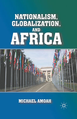 Amoah, Michael - Nationalism, Globalization, and Africa, ebook
