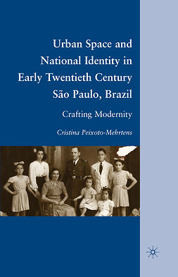 Peixoto-Mehrtens, Cristina - Urban Space and National Identity in Early Twentieth Century São Paulo, Brazil, ebook