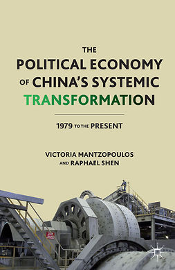 Mantzopoulos, Victoria - The Political Economy of China's Systemic Transformation, ebook