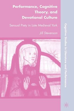 Stevenson, Jill - Performance, Cognitive Theory, and Devotional Culture, e-kirja