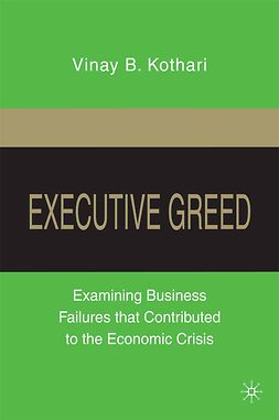 Kothari, Vinay B. - Executive Greed, ebook