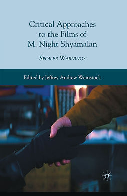 Weinstock, Jeffrey Andrew - Critical Approaches to the Films of M. Night Shyamalan, ebook