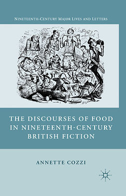 Cozzi, Annette - The Discourses of Food in Nineteenth-Century British Fiction, ebook