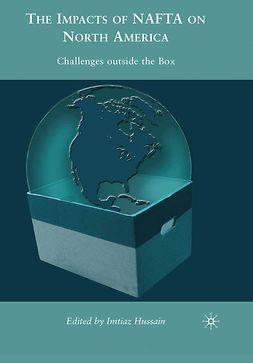 Hussain, Imtiaz - The Impacts of NAFTA on North America, e-kirja
