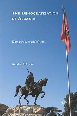 Kaltsounis, Theodore - The Democratization of Albania, ebook