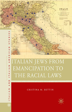 Bettin, Cristina M. - Italian Jews from Emancipation to the Racial Laws, ebook
