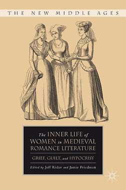 Friedman, Jamie - The Inner Life of Women in Medieval Romance Literature, ebook