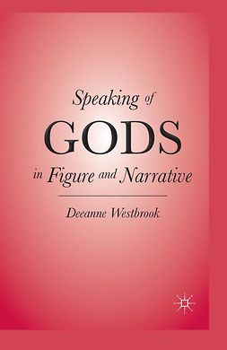 Westbrook, Deeanne - Speaking of Gods in Figure and Narrative, e-kirja