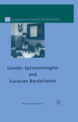 Tlostanova, Madina - Gender Epistemologies and Eurasian Borderlands, e-kirja