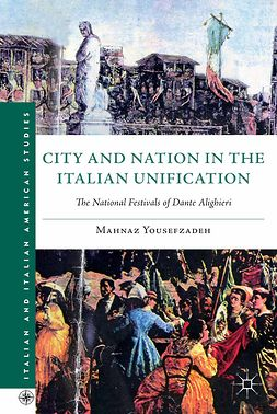 Yousefzadeh, Mahnaz - City and Nation in the Italian Unification, ebook