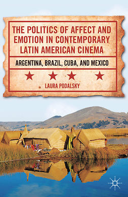 Podalsky, Laura - The Politics of Affect and Emotion in Contemporary Latin American Cinema, e-bok