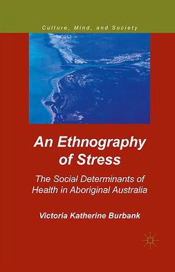 Burbank, Victoria Katherine - An Ethnography of Stress, e-bok
