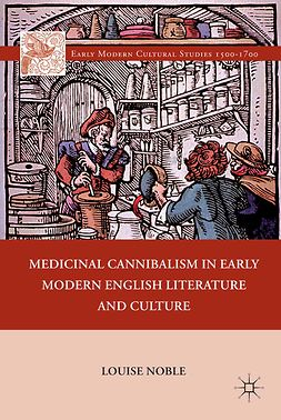 Noble, Louise - Medicinal Cannibalism in Early Modern English Literature and Culture, e-bok