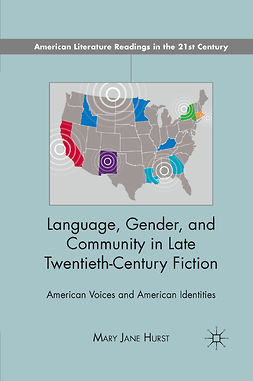 Hurst, Mary Jane - Language, Gender, and Community in Late Twentieth-Century Fiction, e-bok