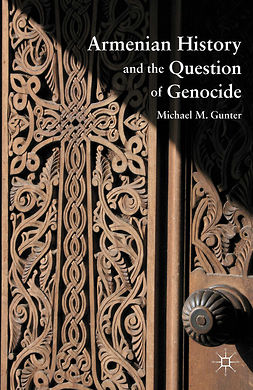Gunter, Michael M. - Armenian History and the Question of Genocide, ebook