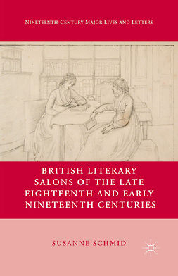 Schmid, Susanne - British Literary Salons of the Late Eighteenth and Early Nineteenth Centuries, ebook