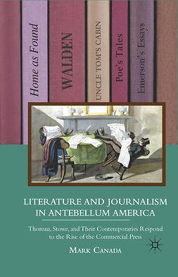 Canada, Mark - Literature and Journalism in Antebellum America, e-kirja