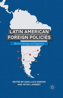 Gardini, Gian Luca - Latin American Foreign Policies, e-bok