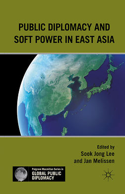 Lee, Sook Jong - Public Diplomacy and Soft Power in East Asia, e-bok
