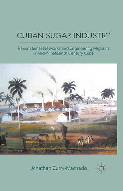 Curry-Machado, Jonathan - Cuban Sugar Industry, ebook