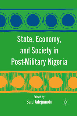 Adejumobi, Said - State, Economy, and Society in Post-Military Nigeria, ebook