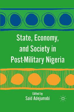 Adejumobi, Said - State, Economy, and Society in Post-Military Nigeria, e-kirja