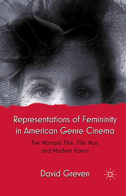 Greven, David - Representations of Femininity in American Genre Cinema, ebook