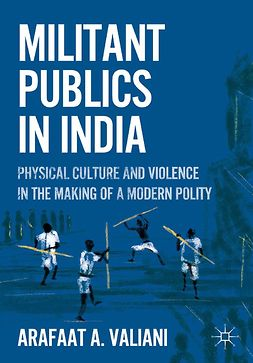 Valiani, Arafaat A. - Militant Publics in India, ebook
